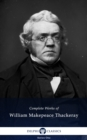 Delphi Complete Works of William Makepeace Thackeray (Illustrated) - eBook