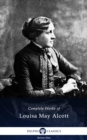 Delphi Complete Works of Louisa May Alcott (Illustrated) - eBook