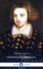 Delphi Complete Works of Christopher Marlowe (Illustrated) - eBook