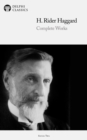 Delphi Complete Works of H. Rider Haggard (Illustrated) - eBook