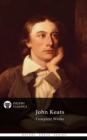Complete Works of John Keats (Delphi Classics) - eBook