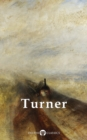 Collected Works of J. M. W. Turner (Delphi Classics) - eBook