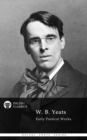 Collected Works of W. B. Yeats (Delphi Classics) - eBook