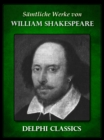 Saemtliche Werke von William Shakespeare (Illustrierte) - eBook
