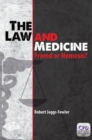 The Law and Medicine : Friend or Nemesis? - Book