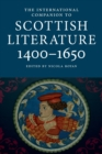 The International Companion to Scottish Literature 1400-1650 - Book