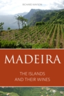 Madeira : The islands and their wines - Book