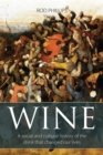 Wine : A social and cultural history of the drink that changed our lives - Book
