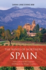 The wines of northern Spain : From Galicia to the Pyrenees and Rioja to the Basque Country - Book