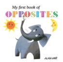 My First Book of Opposites - Book