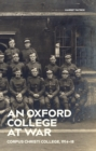 An Oxford College at War : Corpus Christi College, 1914-18 - eBook