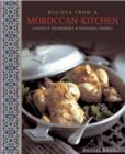 Recipes from a Moroccan Kitchen : A Wonderful Collection 75 Recipes Evoking the Glorious Tastes and Textures of the Traditional Food of Morocco - Book