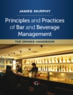 Principles and Practices of Bar and Beverage Management : The Drinks Handbook - eBook