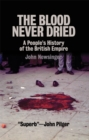 The Blood Never Dried : A People's History of the British Empire - eBook