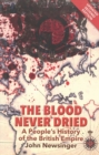 The Blood Never Dried : A People's History of the British Empire - Book