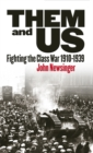 Them And Us : Fighting the Class War 1910-1939 - eBook