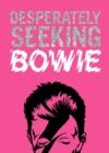 DESPERATELY SEEKING BOWIE - Book
