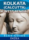 Kolkata (Calcutta) & West Bengal - Blue Guide Chapter : from Blue Guide India - eBook