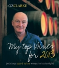 Oz Clarke My Top Wines for 2013 : delicious, good value wines to try tonight - eBook