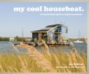 my cool houseboat : an inspirational guide to stylish houseboats - Book
