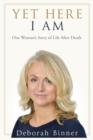 Yet Here I Am : One Woman's Story of Life After Loss - Book