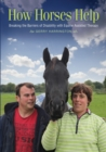 How Horses Help : Breaking the barriers of disability with equine-assisted therapy - Book