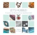 Let's Hubble! : A journey into the brand new beadwork stitch - Book