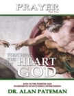 Prayer, Touching the Heart of God (Part Two): Keys to the Purpose and Ingredients of Successful Intercession - eBook