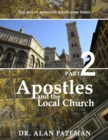 Apostles and the Local Church: The Age of Apostolic Apostleship Series, Part 2 - eBook
