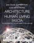 Architecture of Human Living Fascia : The Extracellular Matrix and Cells Revealed Through Endoscopy - Book