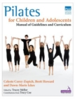 Pilates for Children and Adolescents : Manual of Guidelines and Curriculum - Book