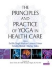 Principles and Practice of Yoga in Health Care - Book