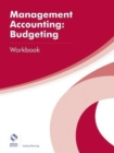 Management Accounting: Budgeting Workbook - Book