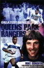 Queens Park Rangers Greatest Games : The Hoops' Fifty Finest Matches - Book
