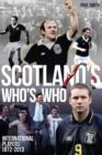 Scotland's Who's Who : One Hundred and Forty Years of Scottish International Footballers 1872-2013 - Book