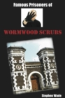 Famous Prisoners of Wormwood Scrubs - Book