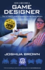 How To Become A Game Designer : The Ultimate Guide to Breaking into the Game Industry 1 1 - Book