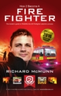 How to Become a Firefighter: The Ultimate Insider's Guide : 1 2 - Book
