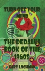 The Dedalus Book of the 1960s : Turn Off Your Mind - eBook