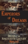Emperors of Dreams : Drugs in the 19th c - eBook