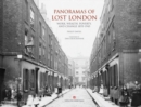 Panoramas of Lost London (slip-case edition) : Work, Wealth, Poverty and Change 1870-1946 - Book