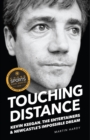 Touching Distance : Kevin Keegan, the Entertainers and Newcastle's Impossible Dream - Book