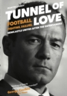 Tunnel of Love : Football, Fighting and Failure: Newcastle United After the Entertainers - Book