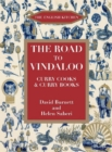 The Road to Vindaloo : Curry Cooks & Curry Books - eBook
