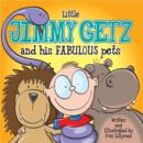 Little Jimmy Getz: He Collects The World's Most Wonderful Pets! : Funny, colourful and packed with loads of hilarious, zany illustrations. - eBook