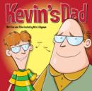Kevin's Dad: The World's Most Unlikely Super Hero! : Funny, colourful and packed with loads of hilarious, zany illustrations. - eBook