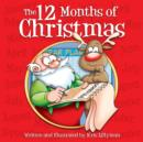 The 12 Months of Christmas: A Whole Year With Santa! : Funny, colourful and packed with loads of hilarious, zany illustrations. - eBook