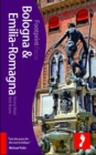Bologna and Emilia-Romagna Footprint Focus Guide - Book