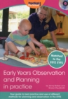 Early Years Observation and Planning in Practice : Your Guide to Best Practice and Use of Different Methods for Planning and Observation in the EYFS - Book