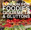 London for Foodies, Gourmets & Gluttons - Book